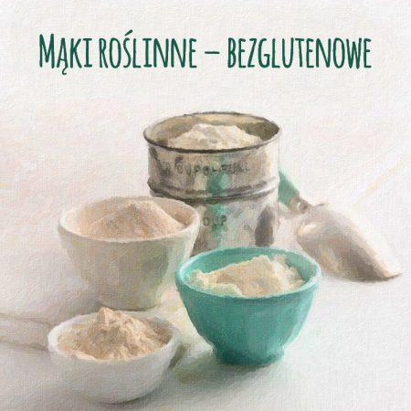 Mąki bezglutenowe – roślinne. Mąki niechlebowe, rodzaje i zastosowanie mąk bezglutenowych