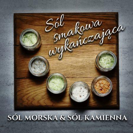 O soli. Sól morska i kamienna, przepisy na sól smakową – wykańczającą